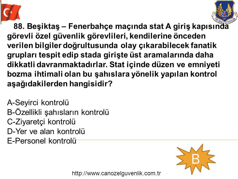 http://www.canozelguvenlik.com.tr B 88. Beşiktaş – Fenerbahçe maçında stat A giriş kapısında görevli özel güvenlik görevlileri, kendilerine önceden ve