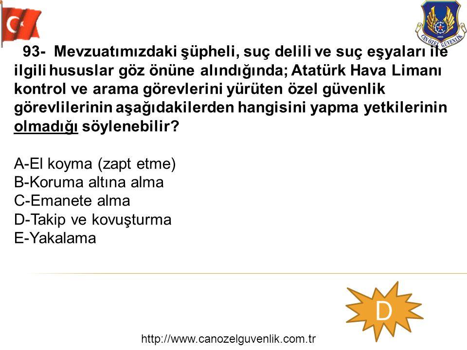 http://www.canozelguvenlik.com.tr D 93- Mevzuatımızdaki şüpheli, suç delili ve suç eşyaları ile ilgili hususlar göz önüne alındığında; Atatürk Hava Li