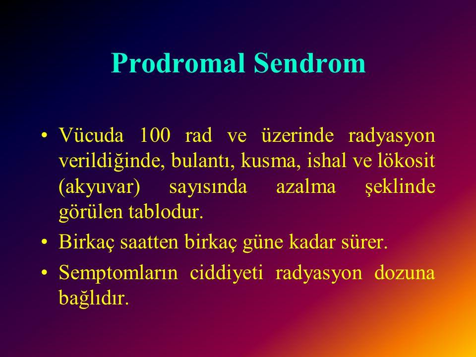 Bu sendromlar dışında süreye bağlı olmayan iki ayrı peryod vardır. 1. Prodromal sendrom 2. Latent dönem