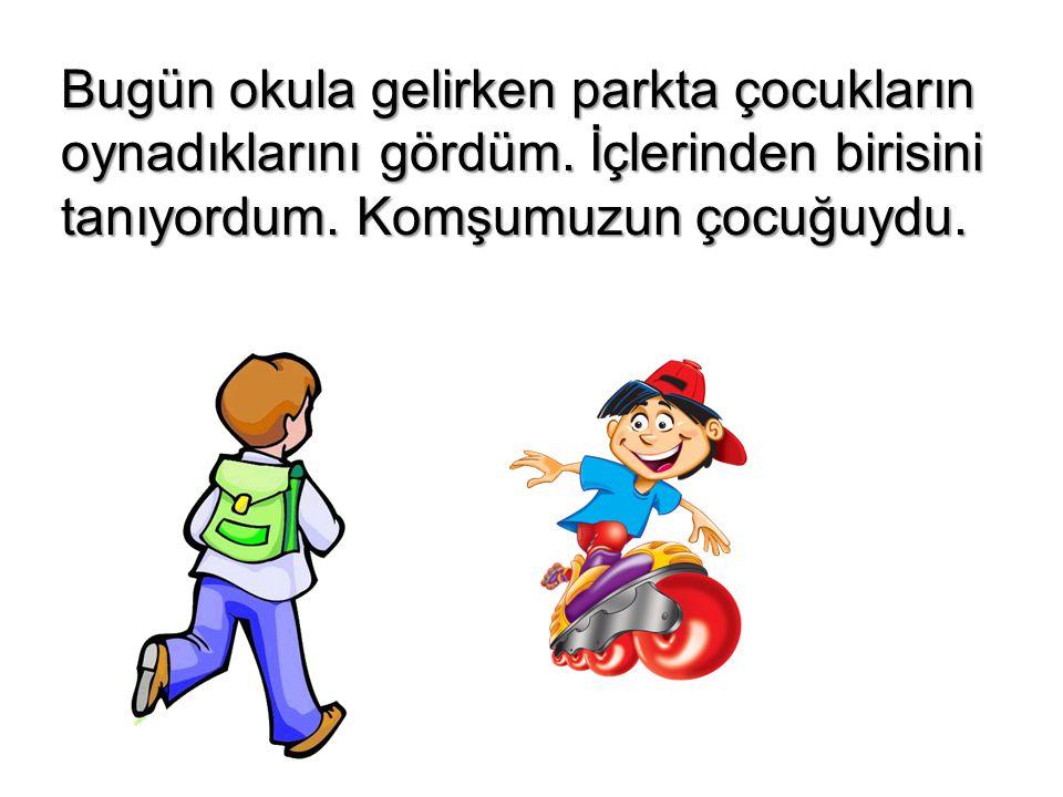 Murat, arkadaşlarının tekliflerini kabul edip ''Parka gidiyorum'' diyerek internet kafeye gitmiş.