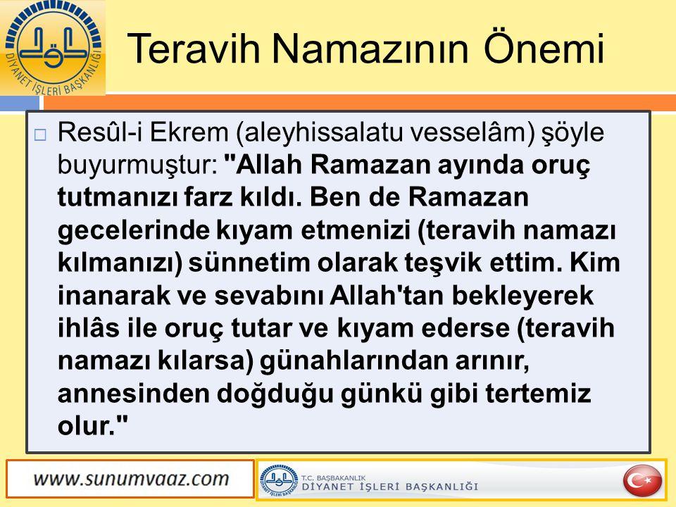  Resûl-i Ekrem (aleyhissalatu vesselâm) şöyle buyurmuştur: