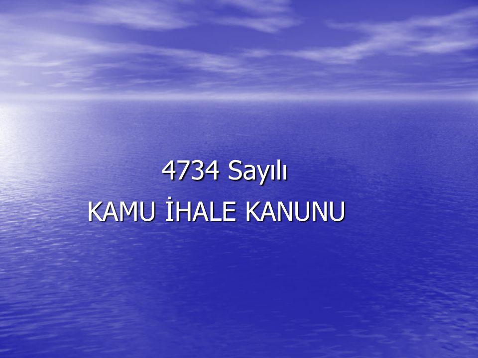 4734 Sayılı 4734 Sayılı KAMU İHALE KANUNU KAMU İHALE KANUNU