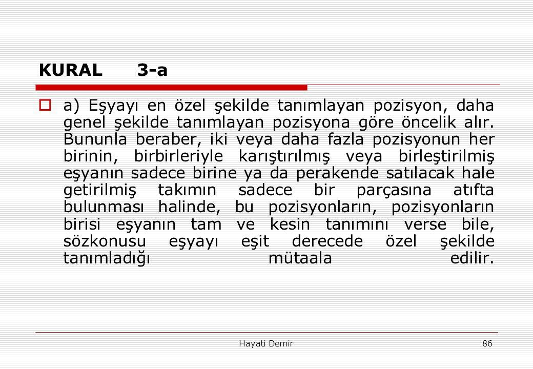 Hayati Demir86 KURAL3-a  a) Eşyayı en özel şekilde tanımlayan pozisyon, daha genel şekilde tanımlayan pozisyona göre öncelik alır. Bununla beraber, i