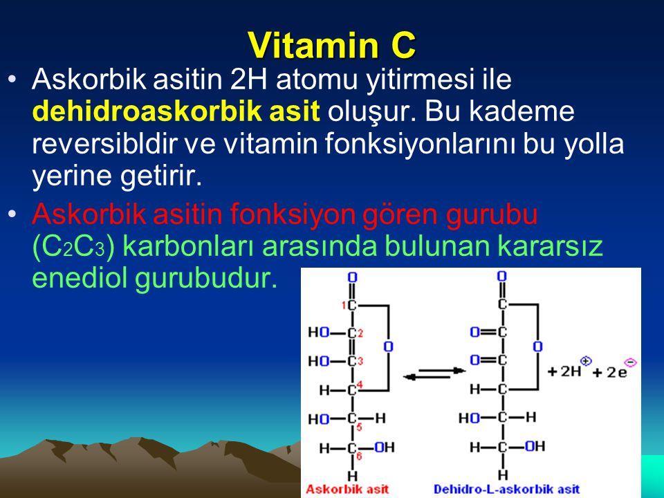 Vitamin C Askorbik asitin 2H atomu yitirmesi ile dehidroaskorbik asit oluşur.