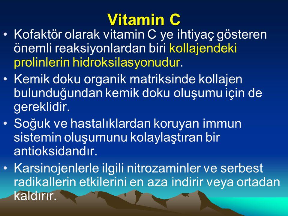 Vitamin C Kofaktör olarak vitamin C ye ihtiyaç gösteren önemli reaksiyonlardan biri kollajendeki prolinlerin hidroksilasyonudur.