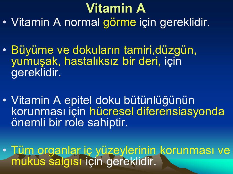 Vitamin A Vitamin A normal görme için gereklidir.