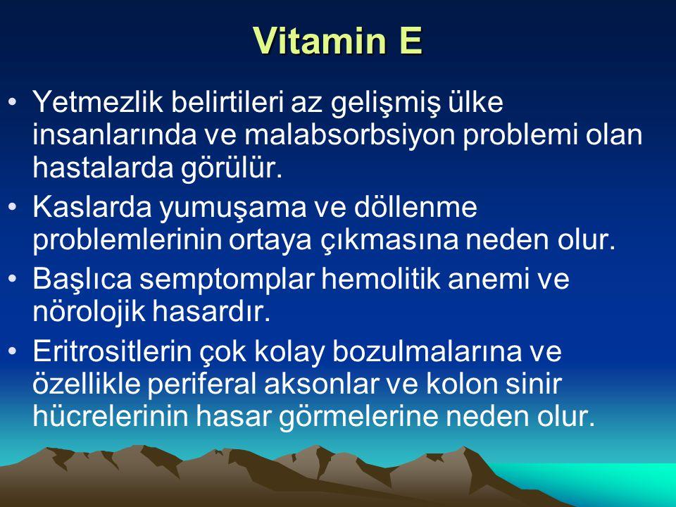 Vitamin E Yetmezlik belirtileri az gelişmiş ülke insanlarında ve malabsorbsiyon problemi olan hastalarda görülür.
