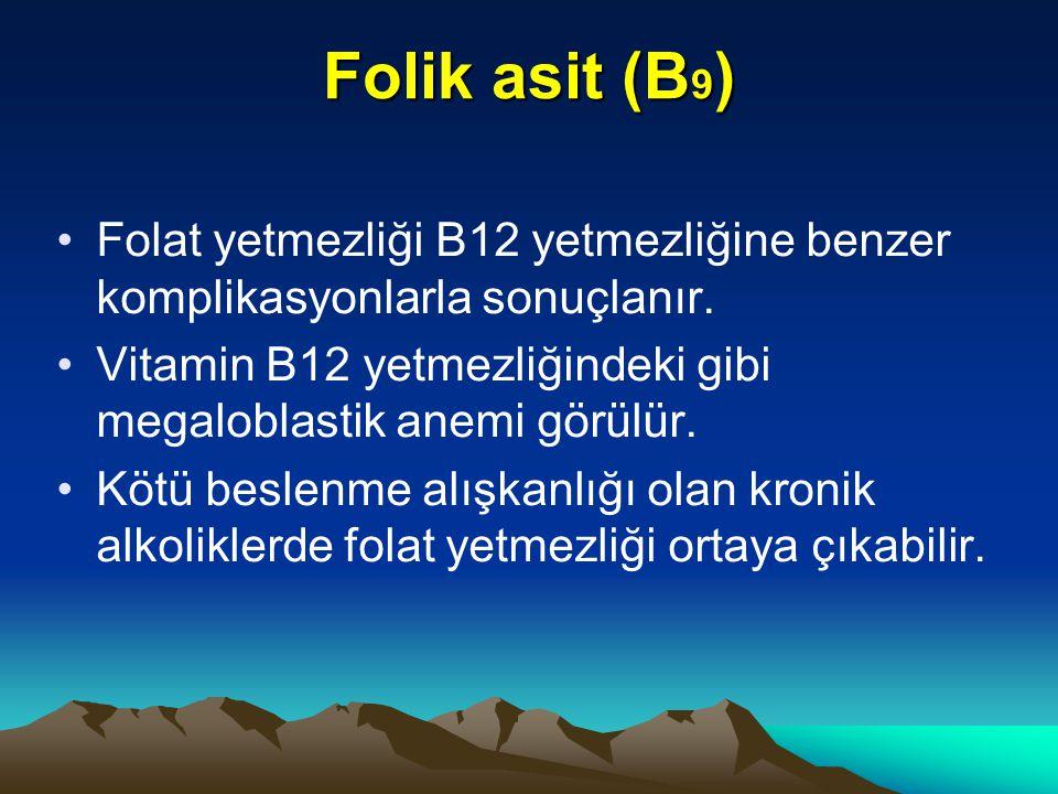 Folik asit (B 9 ) Folat yetmezliği B12 yetmezliğine benzer komplikasyonlarla sonuçlanır.