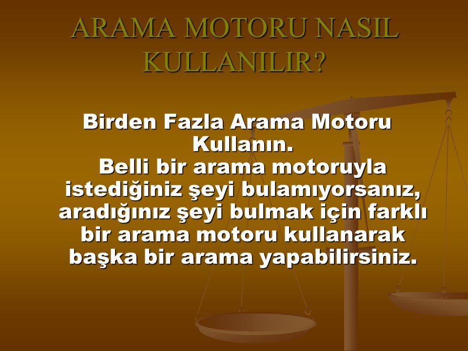ARAMA MOTORU NASIL KULLANILIR.