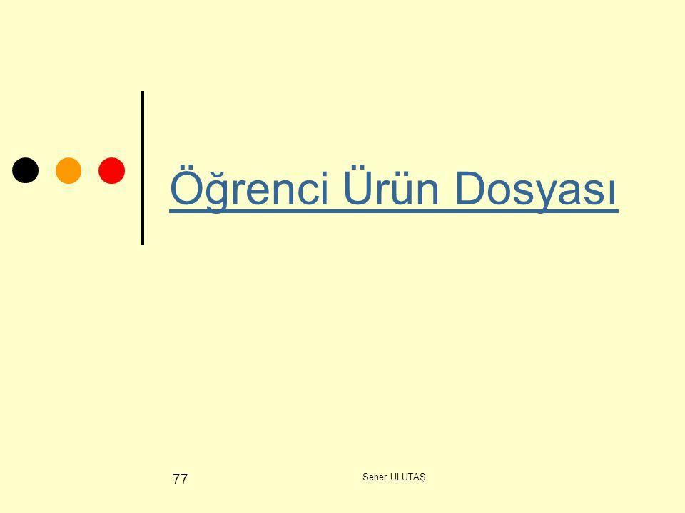 Seher ULUTAŞ 77 Öğrenci Ürün Dosyası