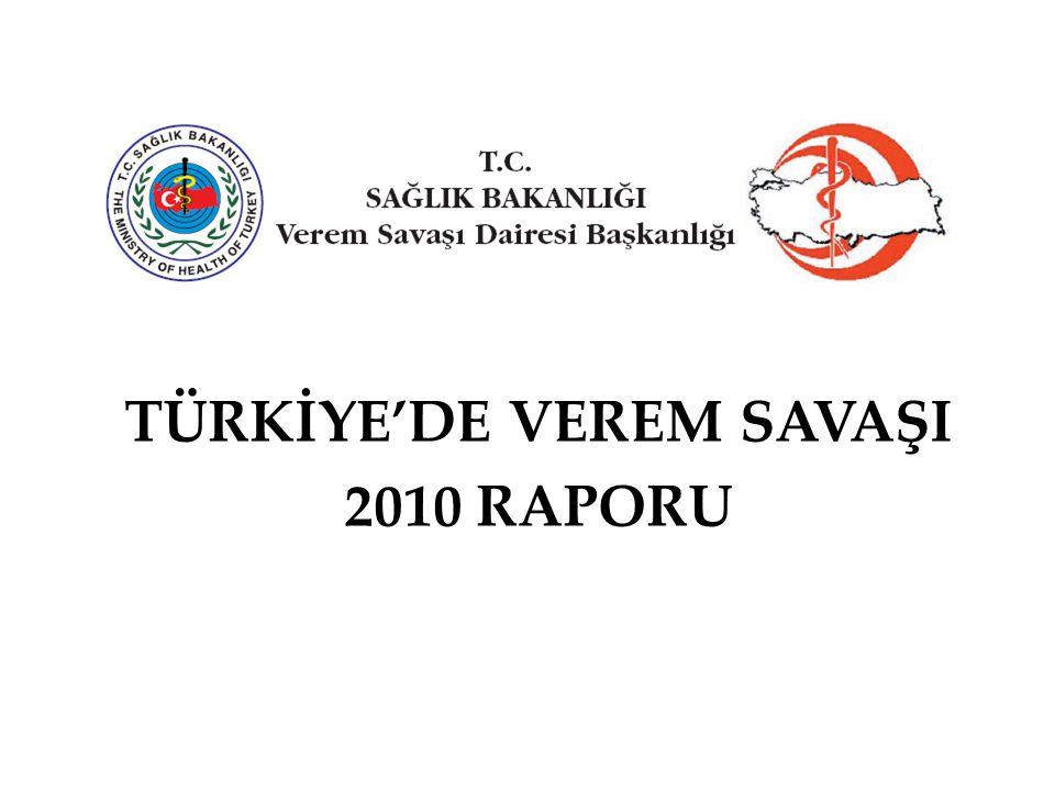 TÜRKİYE'DE VEREM SAVAŞI 2010 RAPORU