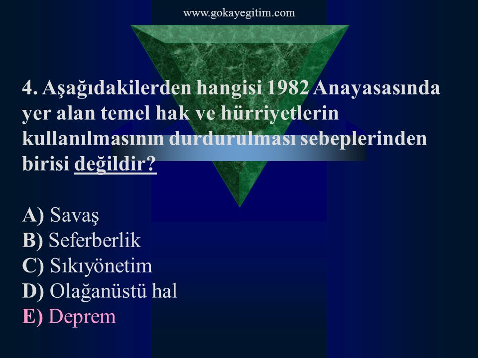 www.gokayegitim.com 4. Aşağıdakilerden hangisi 1982 Anayasasında yer alan temel hak ve hürriyetlerin kullanılmasının durdurulması sebeplerinden birisi