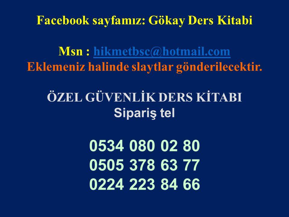 www.gokayegitim.com 60 Facebook sayfamız: Gökay Ders Kitabi Msn : hikmetbsc@hotmail.comhikmetbsc@hotmail.com Eklemeniz halinde slaytlar gönderilecekti