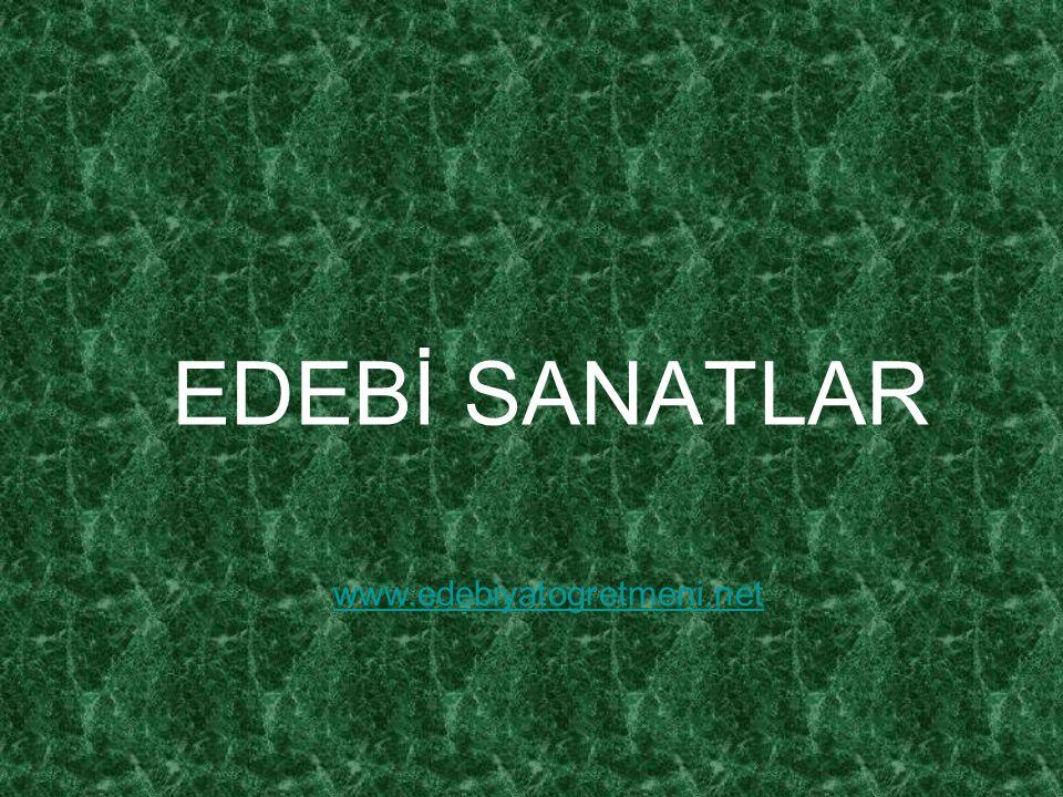 EDEBİ SANATLAR www.edebiyatogretmeni.net