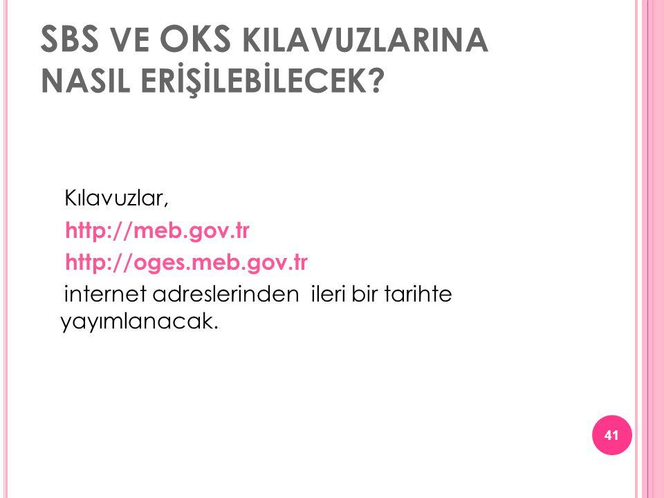 SBS VE OKS KILAVUZLARINA NASIL ERİŞİLEBİLECEK.