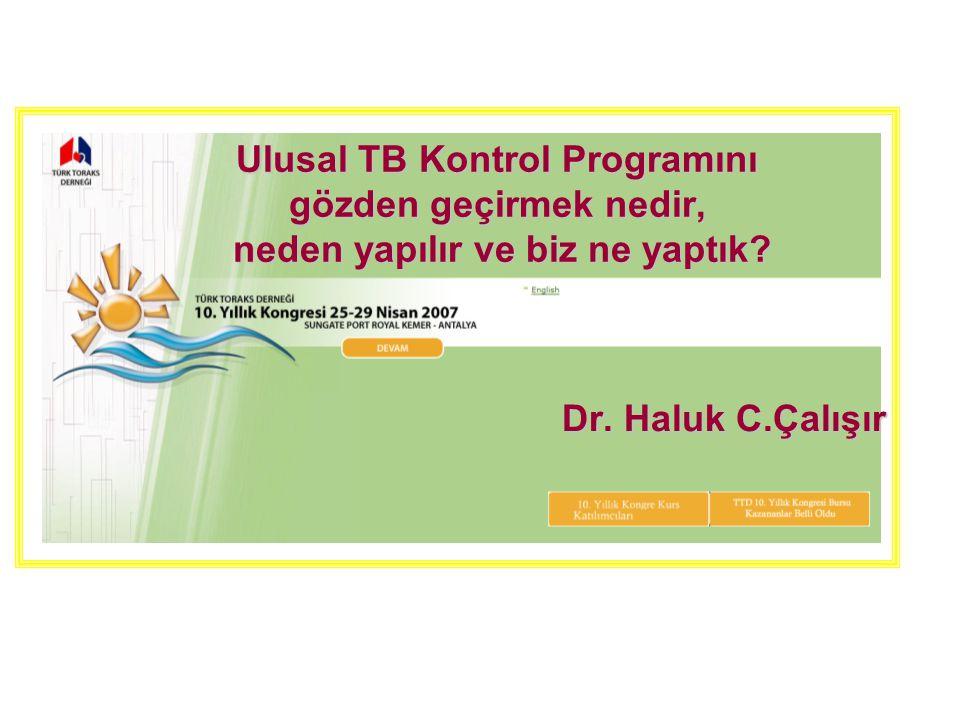Ulusal Kontrol Programı (UKP) Değerlendirme (NTP Review) Tüberküloz kontrol programının bütün yönleri ile gözden geçirilmesi amacıyla yapılan incelemedir.