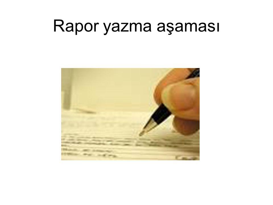 Rapor yazma aşaması