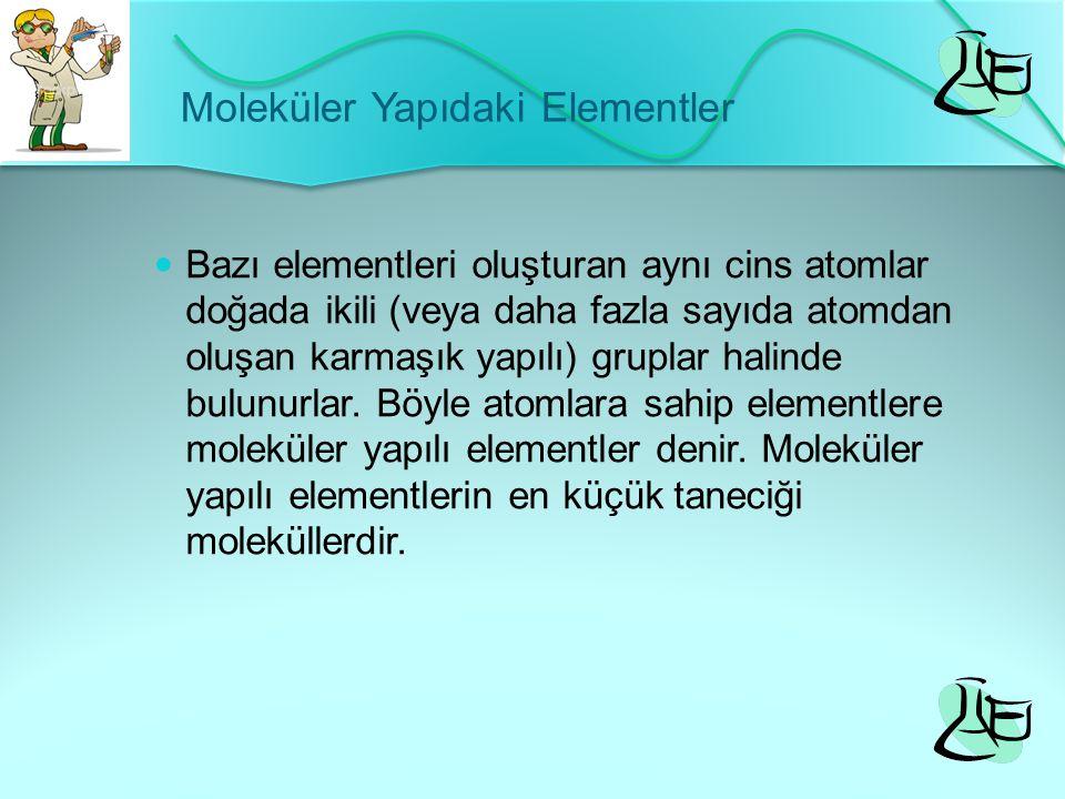 ELEMENTLER VE SEMBOLLERİ Günümüzde bilinen 118 element vardır.