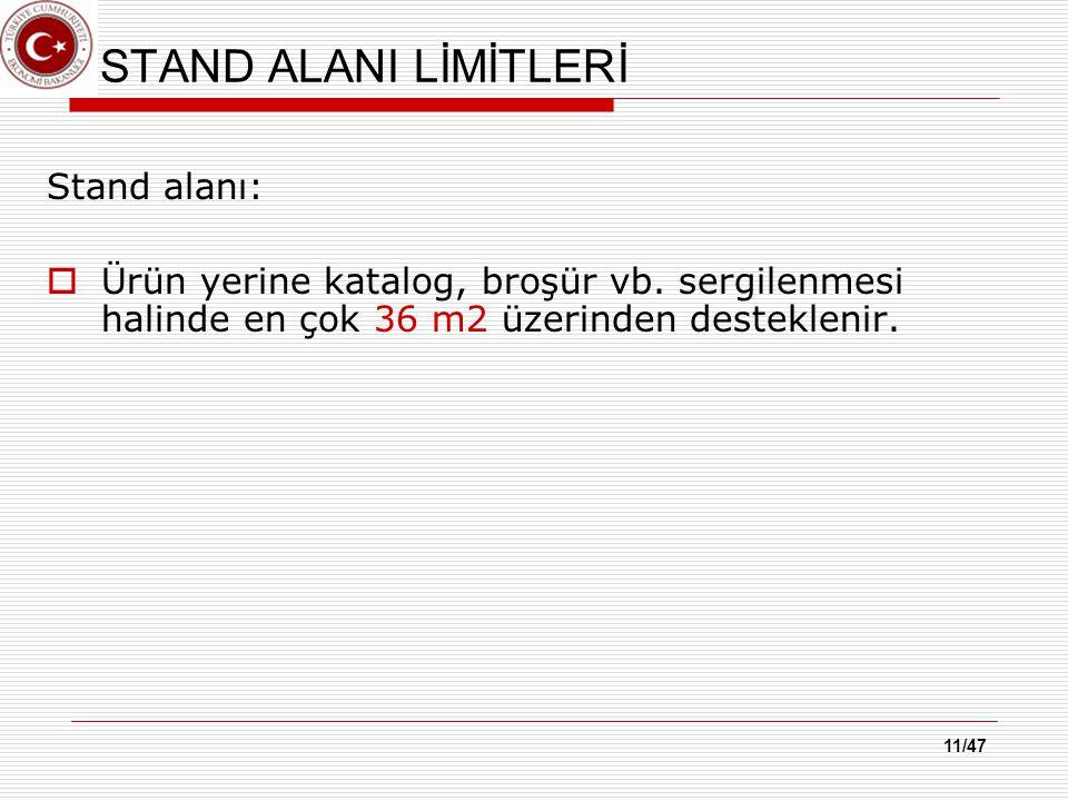 11/47 STAND ALANI LİMİTLERİ Stand alanı:  Ürün yerine katalog, broşür vb.