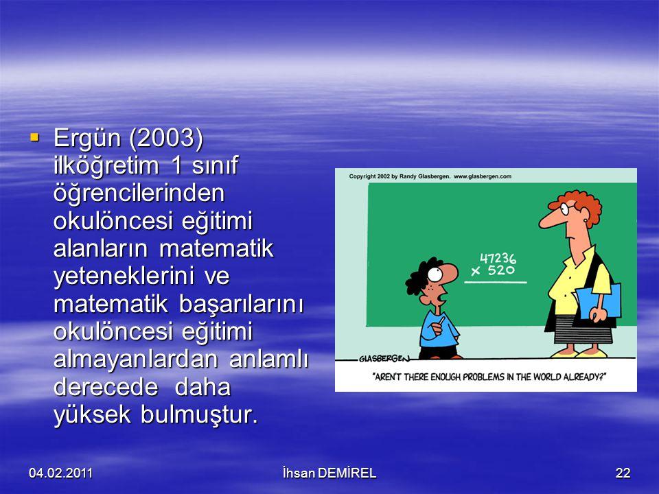  Ergün (2003) ilköğretim 1 sınıf öğrencilerinden okulöncesi eğitimi alanların matematik yeteneklerini ve matematik başarılarını okulöncesi eğitimi al