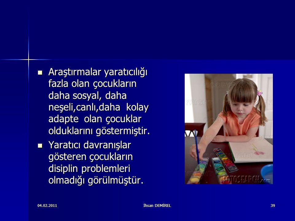 Araştırmalar yaratıcılığı fazla olan çocukların daha sosyal, daha neşeli,canlı,daha kolay adapte olan çocuklar olduklarını göstermiştir. Araştırmalar