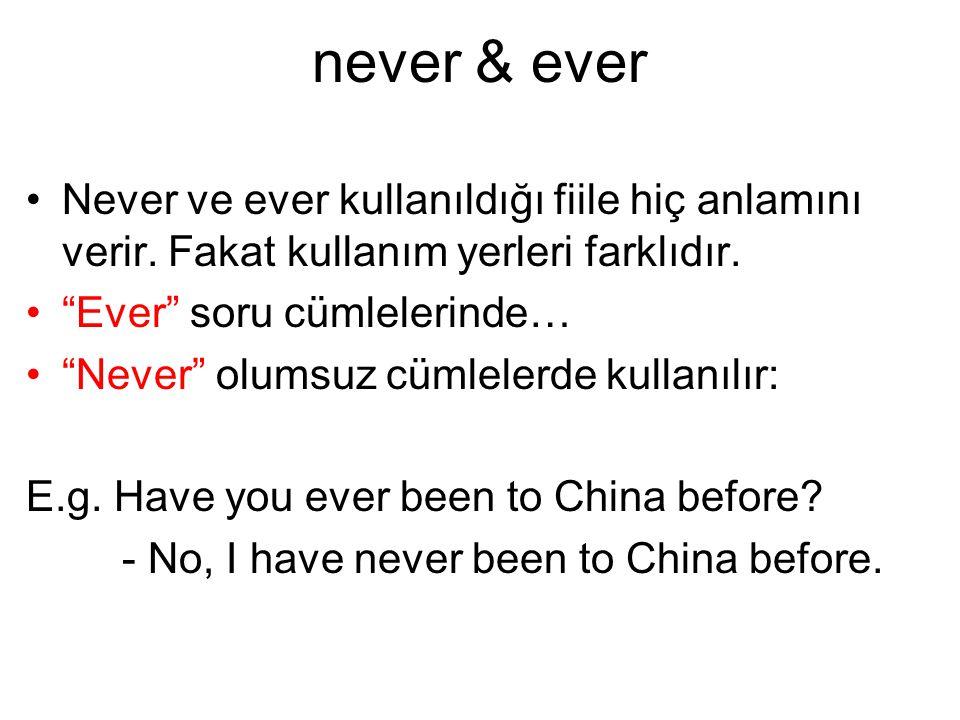 """never & ever Never ve ever kullanıldığı fiile hiç anlamını verir. Fakat kullanım yerleri farklıdır. """"Ever"""" soru cümlelerinde… """"Never"""" olumsuz cümleler"""