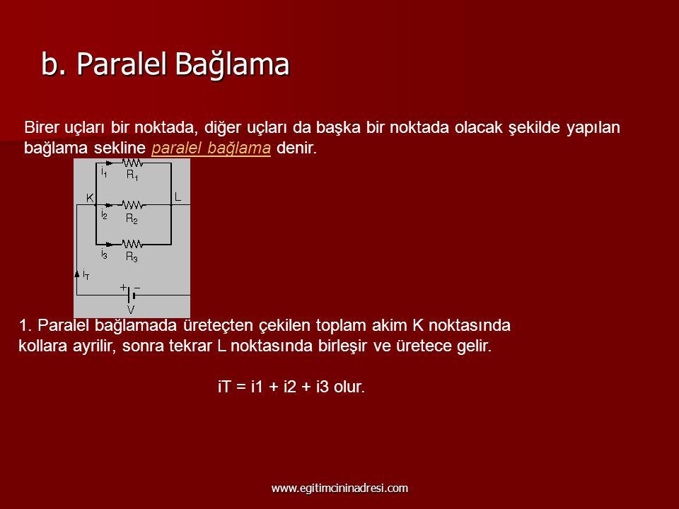 b. Paralel Bağlama Birer uçları bir noktada, diğer uçları da başka bir noktada olacak şekilde yapılan bağlama sekline paralel bağlama denir. 1. Parale