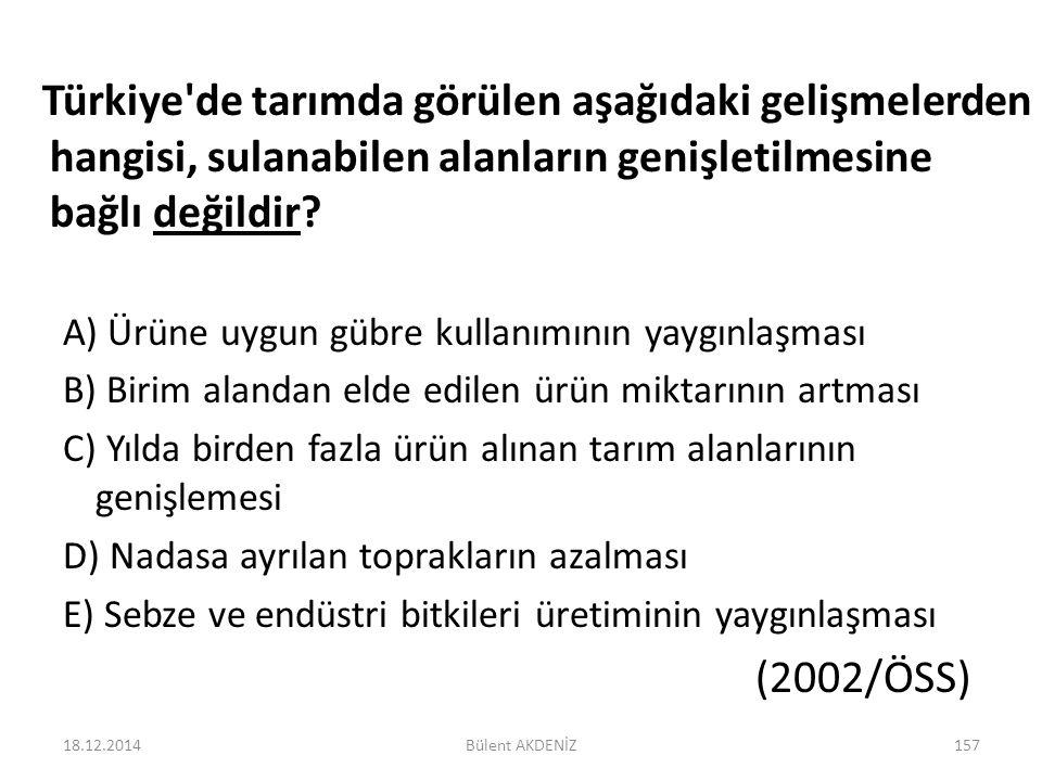 Türkiye'de tarımda görülen aşağıdaki gelişmelerden hangisi, sulanabilen alanların genişletilmesine bağlı değildir? A) Ürüne uygun gübre kullanımının y