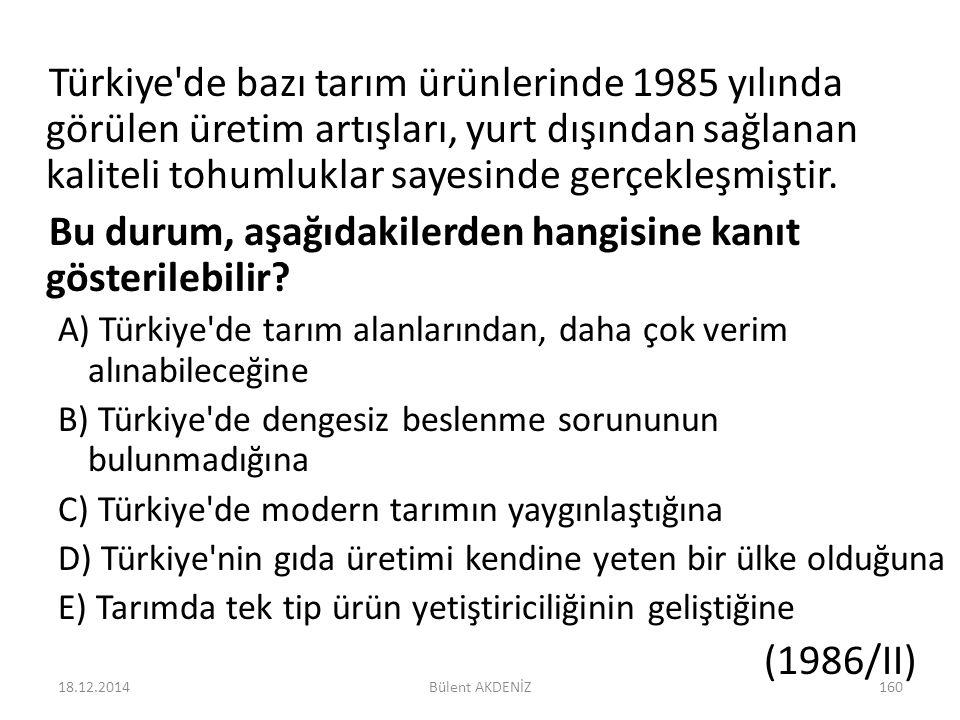 Türkiye'de bazı tarım ürünlerinde 1985 yılında görülen üretim artışları, yurt dışından sağlanan kaliteli tohumluklar sayesinde gerçekleşmiştir. Bu dur