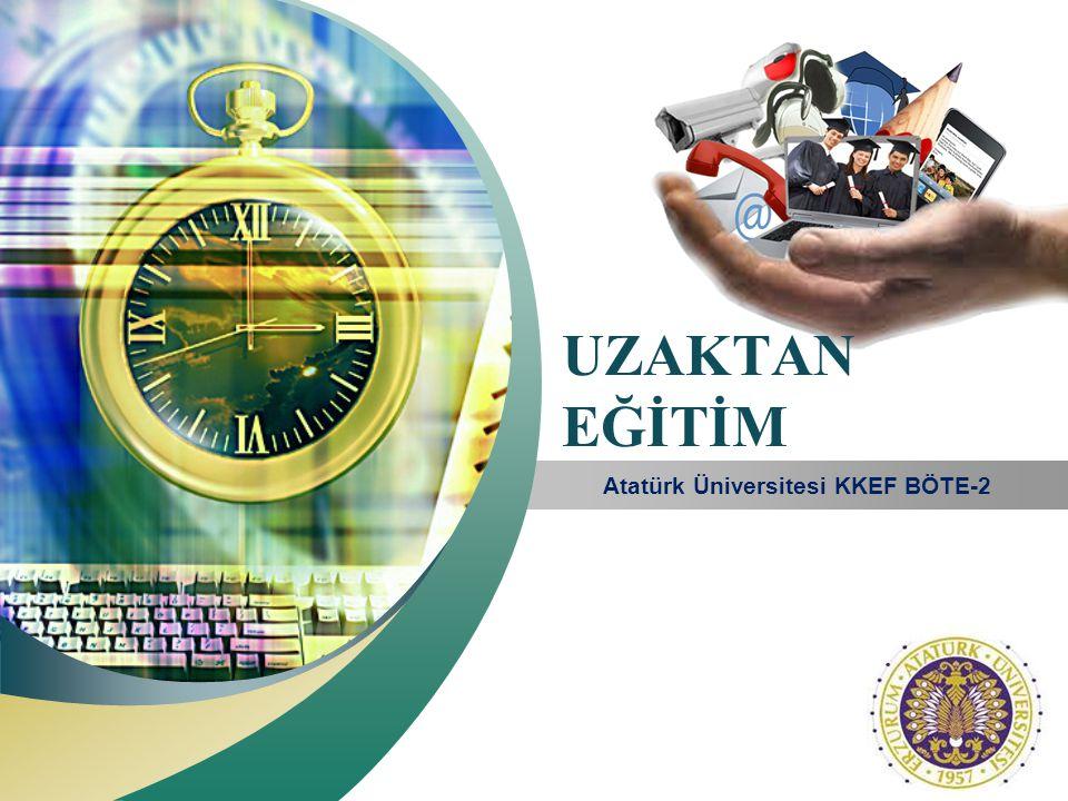 LOGO Add your company slogan UZAKTAN EĞİTİM Atatürk Üniversitesi KKEF BÖTE-2