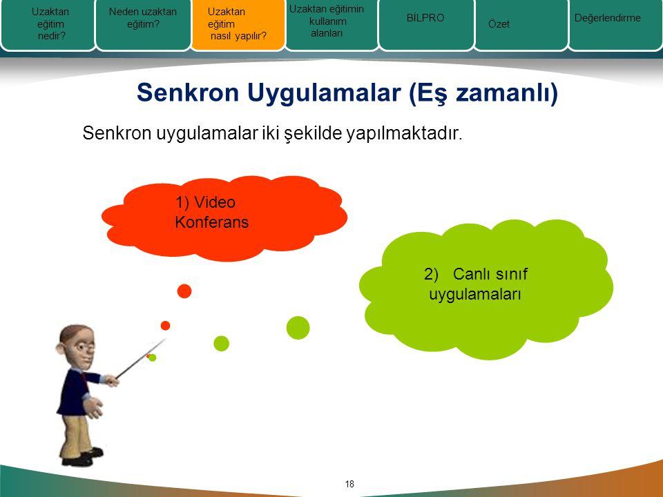 Senkron Uygulamalar (Eş zamanlı) 18 Senkron uygulamalar iki şekilde yapılmaktadır.