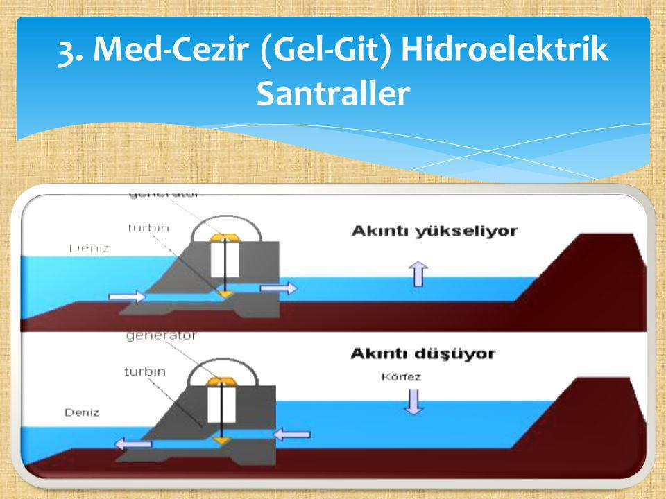 Okyanuslarda meydana gelen gel-git olayından yararlanılarak elektrik enerjisi üreten santrallerdir.