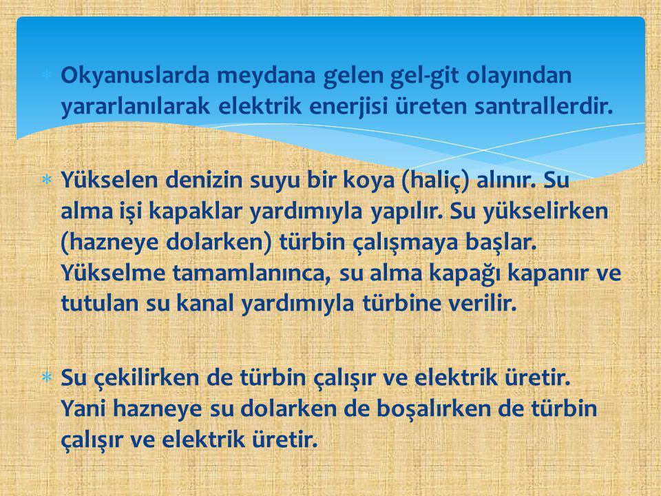  Ülkemiz, gel-git enerjisi bakımından uygun değildir.