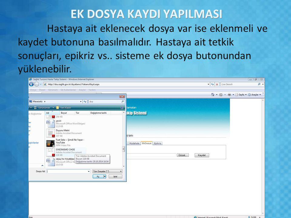 EK DOSYA KAYDI YAPILMASI Hastaya ait eklenecek dosya var ise eklenmeli ve kaydet butonuna basılmalıdır.