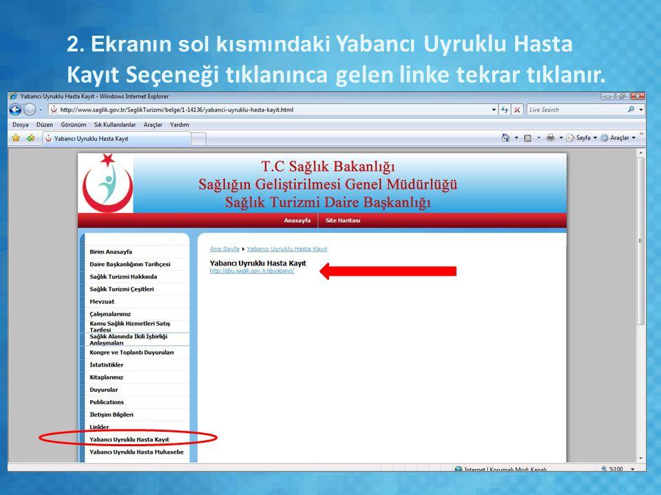 2. Ekranın sol kısmındaki Yabancı Uyruklu Hasta Kayıt Seçeneği tıklanınca gelen linke tekrar tıklanır.