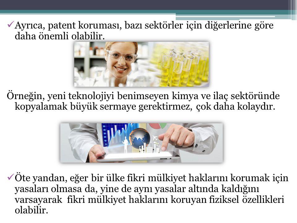 Ayrıca, patent koruması, bazı sektörler için diğerlerine göre daha önemli olabilir. Örneğin, yeni teknolojiyi benimseyen kimya ve ilaç sektöründe kopy