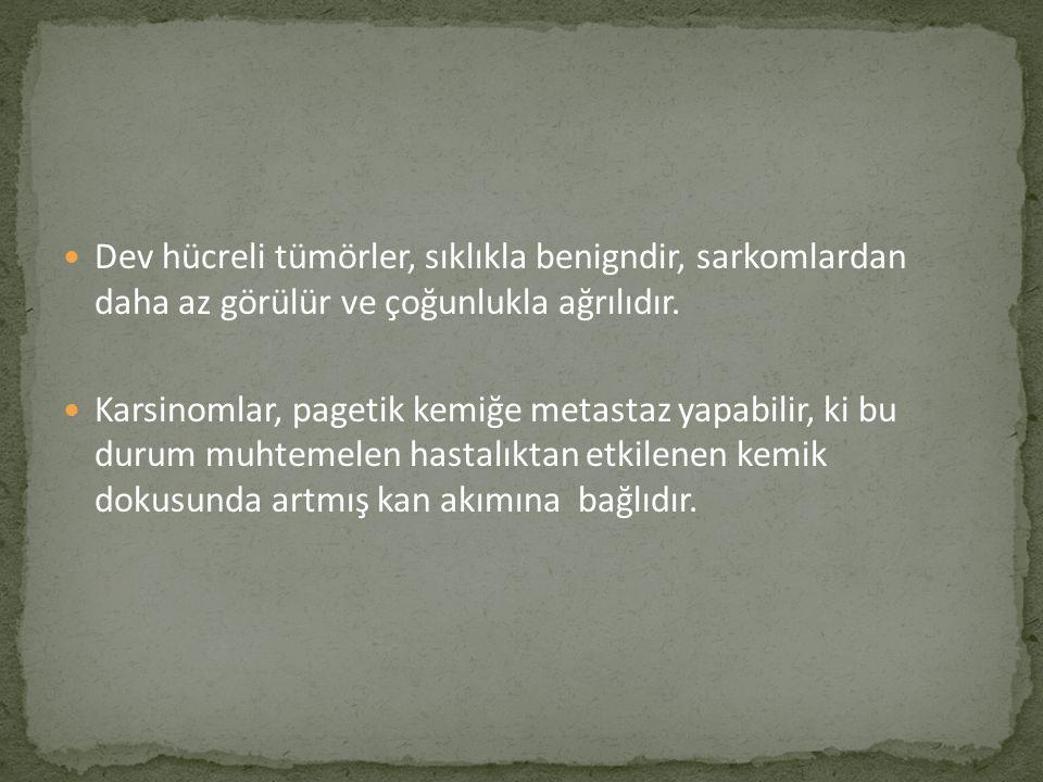 Dev hücreli tümörler, sıklıkla benigndir, sarkomlardan daha az görülür ve çoğunlukla ağrılıdır.