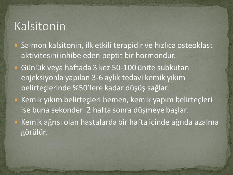 Salmon kalsitonin, ilk etkili terapidir ve hızlıca osteoklast aktivitesini inhibe eden peptit bir hormondur.