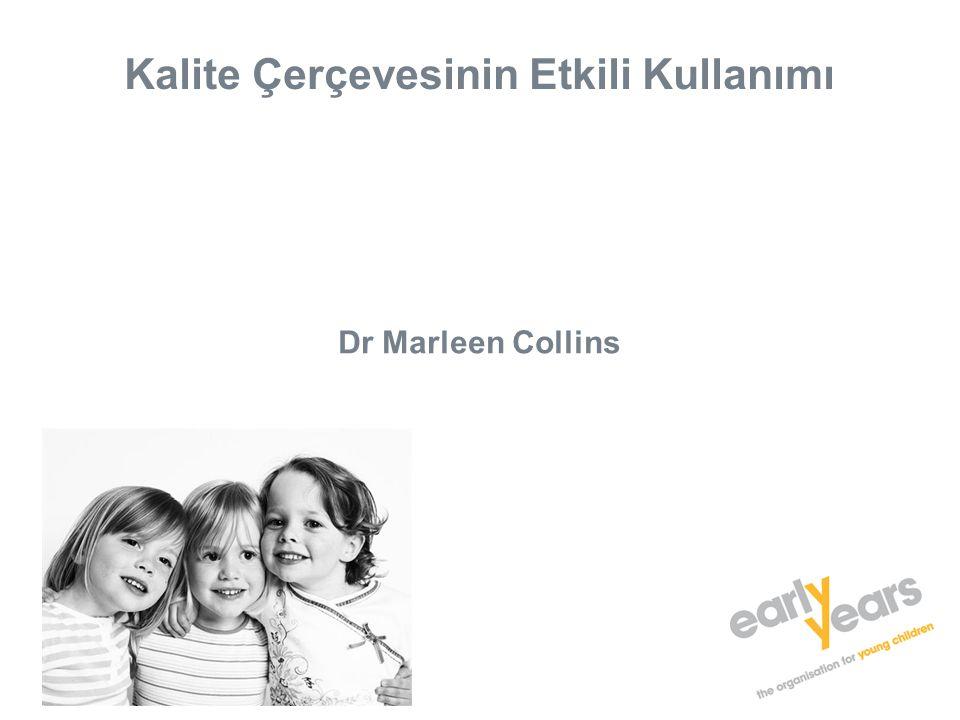 Kalite Çerçevesinin Etkili Kullanımı Dr Marleen Collins