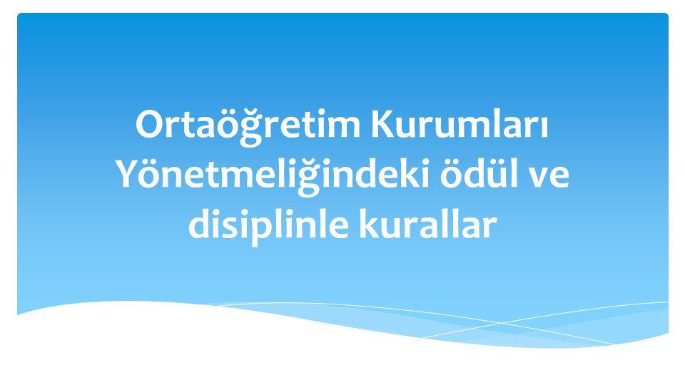 Ortaöğretim Kurumları Yönetmeliğindeki ödül ve disiplinle kurallar