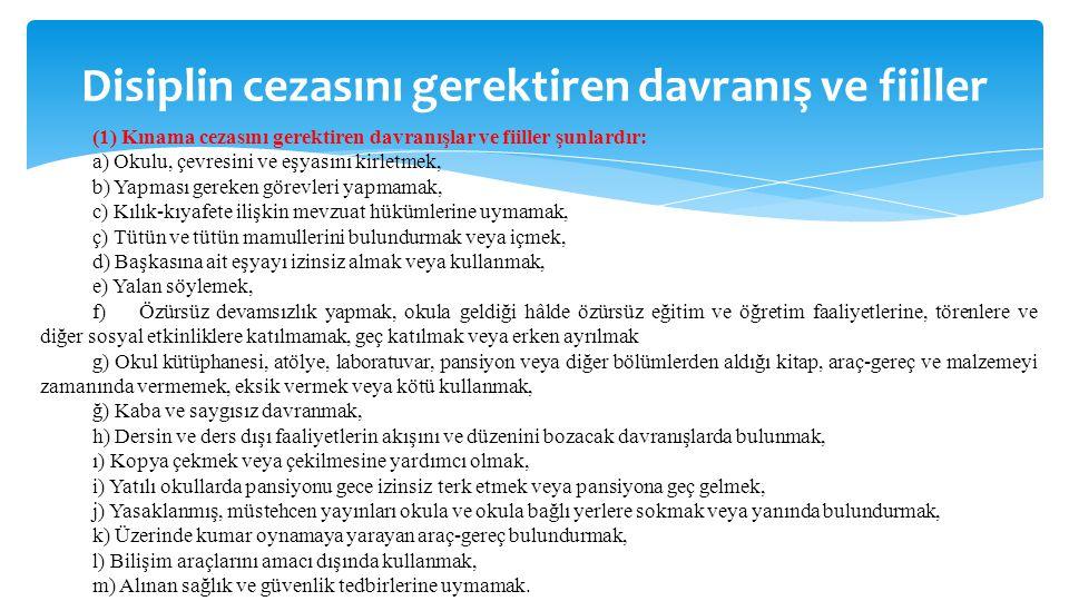 Disiplin cezasını gerektiren davranış ve fiiller (1) Kınama cezasını gerektiren davranışlar ve fiiller şunlardır: a) Okulu, çevresini ve eşyasını kirl