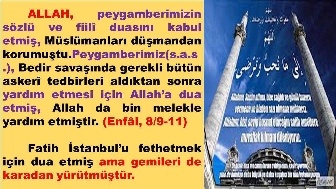 ALLAH, peygamberimizin sözlü ve fiilî duasını kabul etmiş, Müslümanları düşmandan korumuştu.Peygamberimiz(s.a.s.), Bedir savaşında gerekli bütün asker
