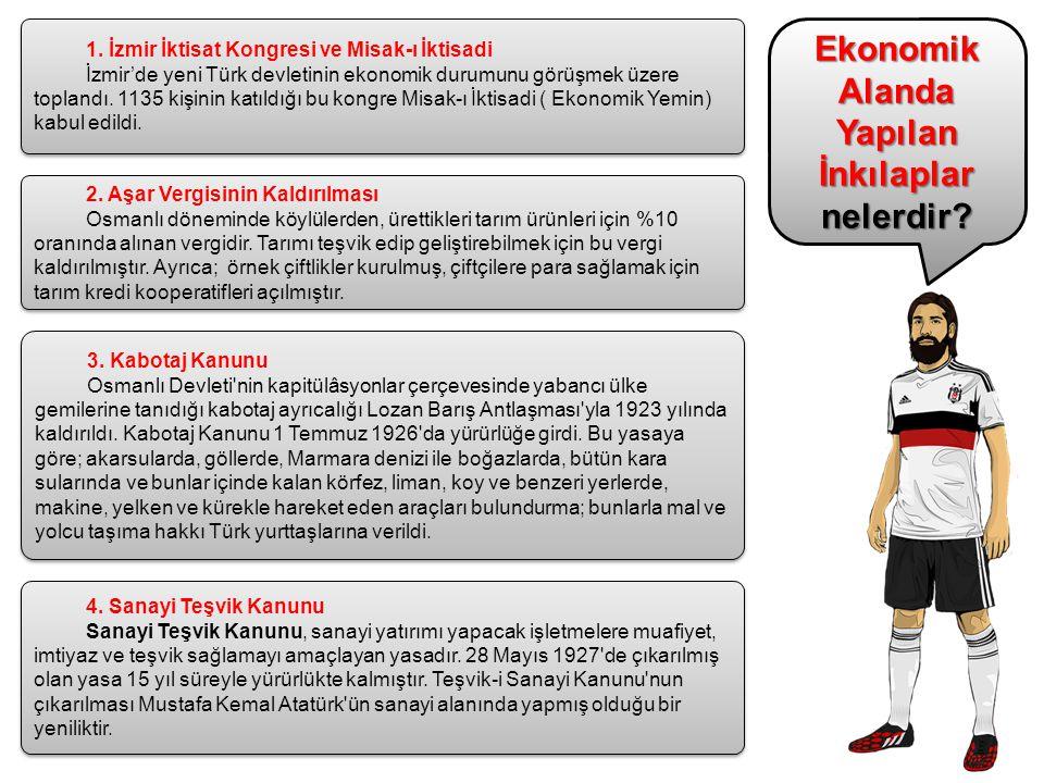 Ekonomik Alanda Yapılan İnkılaplar nelerdir? 1. İzmir İktisat Kongresi ve Misak-ı İktisadi İzmir'de yeni Türk devletinin ekonomik durumunu görüşmek üz