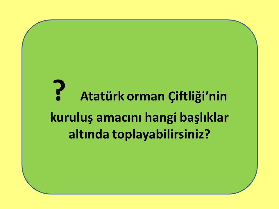 """Mustafa Kemal paşa, 7 haziran 1925 tarihinde Atatürk Orman Çiftliği açılış töreninde """" Ben buraya tarım uzmanlarıyla geldim. Baktılar, araştırdılar. O"""