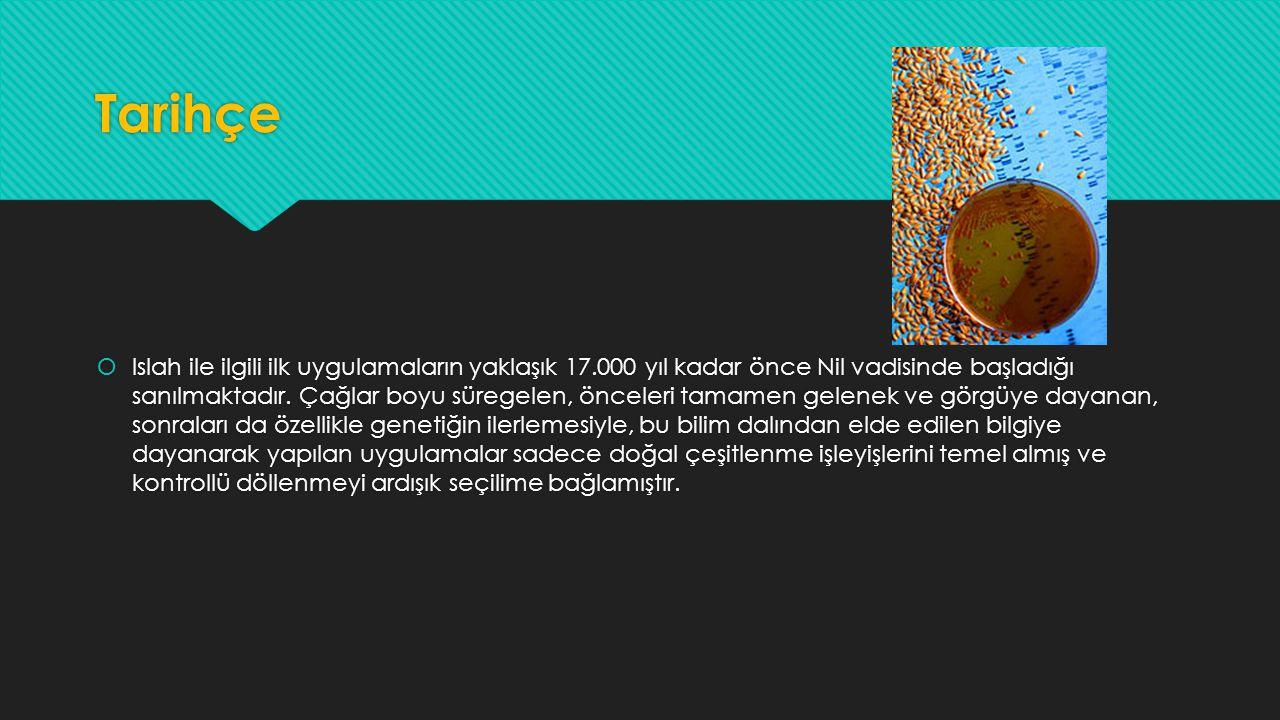 Tarihçe  Islah ile ilgili ilk uygulamaların yaklaşık 17.000 yıl kadar önce Nil vadisinde başladığı sanılmaktadır. Çağlar boyu süregelen, önceleri tam