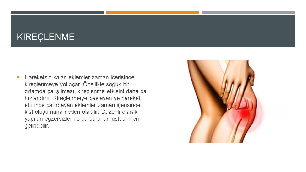 MIYOFASIYEL AĞRı SENDROMU  Yine hareketsiz olan vücudun belli kaslarında ağrılar meydana gelir.