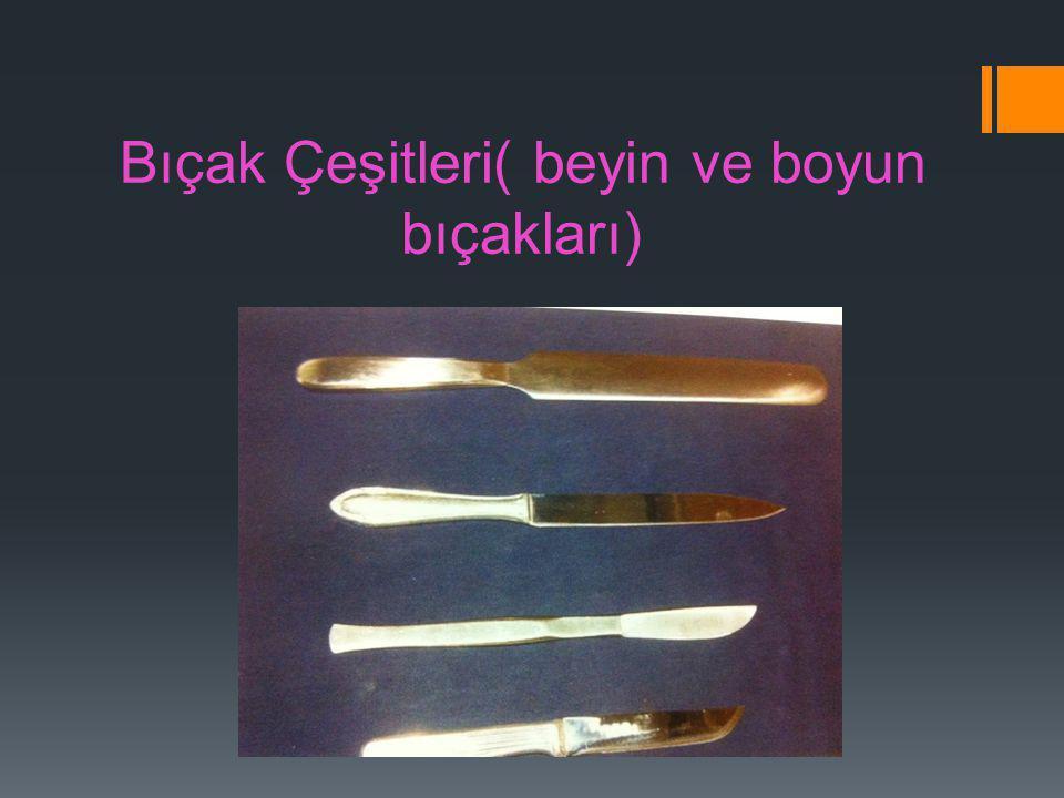 Bıçak Çeşitleri( beyin ve boyun bıçakları)