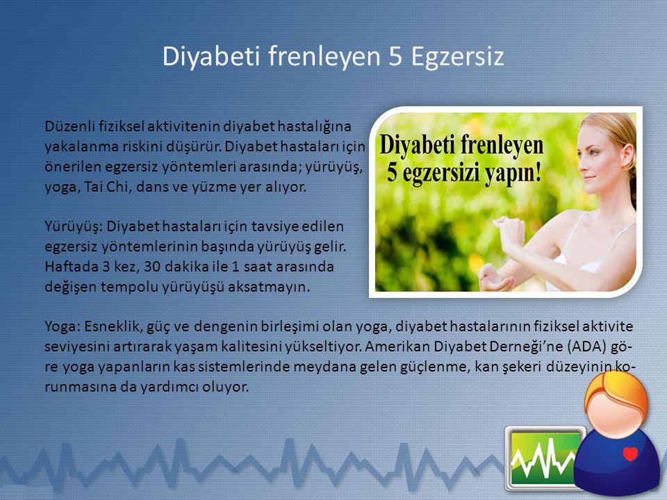 Diyabeti frenleyen 5 Egzersiz Düzenli fiziksel aktivitenin diyabet hastalığına yakalanma riskini düşürür. Diyabet hastaları i