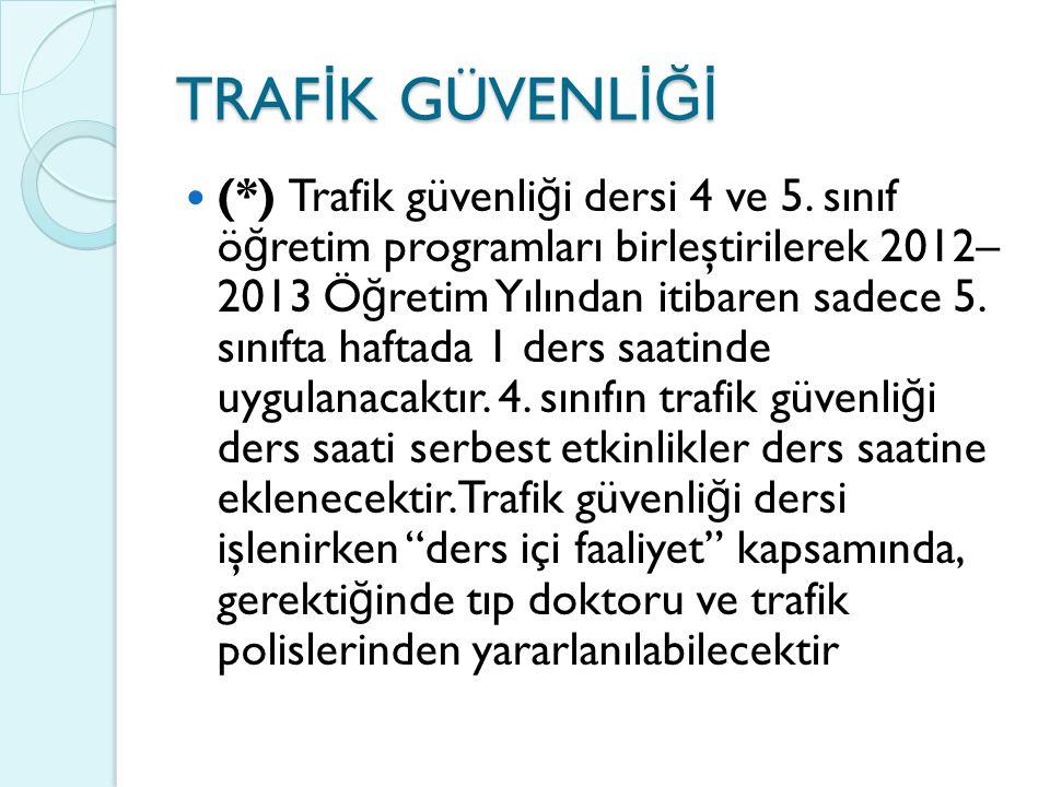 TRAF İ K GÜVENL İĞİ (*) Trafik güvenli ğ i dersi 4 ve 5.
