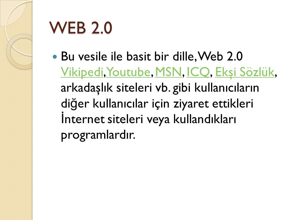 Tek cümle söyleyece ğ im: Web 2.0, sanal dünyada mutualist komünite yaşamıdır.